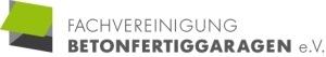 Fachvereinigung Betonfertiggaragen e.V.