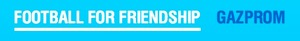 Global Press Center of the Gazprom FOOTBALL FOR FRIENDSHIP programme