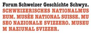 Schweizerisches Nationalmuseum. | Forum Schweizer Geschichte Schwyz.