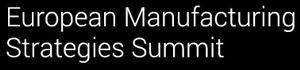 The European Manufacturing Strategies Summit