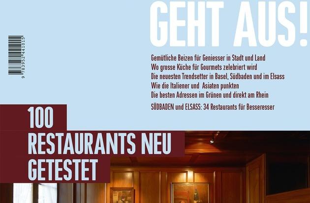 BASEL GEHT AUS!: Jubiläumsausgabe: Das 10. BASEL GEHT AUS! / Die 100 besten Restaurants / Auf 150 Seiten / Für jeden Geschmack das Richtige