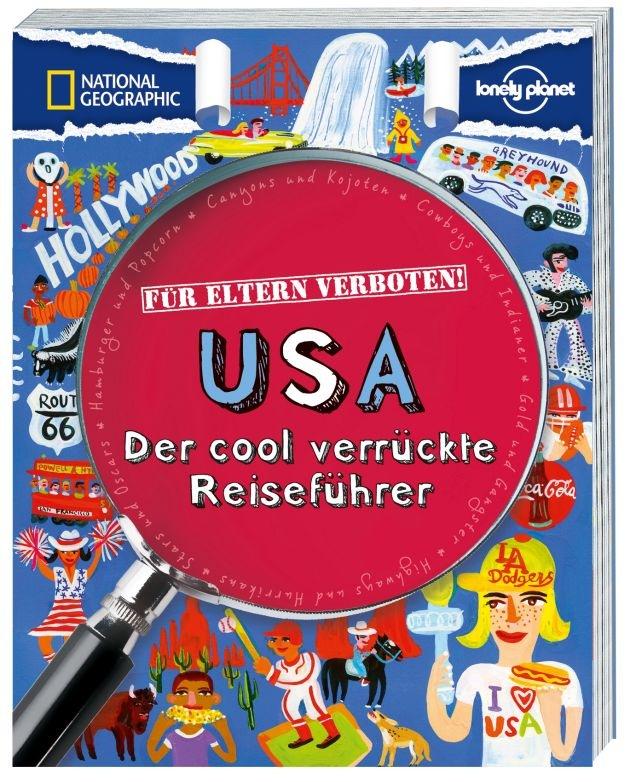 """Skurrile Fakten, verrückte Geschichten und kunterbunte Reiseabenteuer / NATIONAL GEOGRAPHIC setzt die beliebte Kinderbuchreihe """"Für Eltern verboten"""" mit fünf neuen Titeln für Zuhause und unterwegs fort"""
