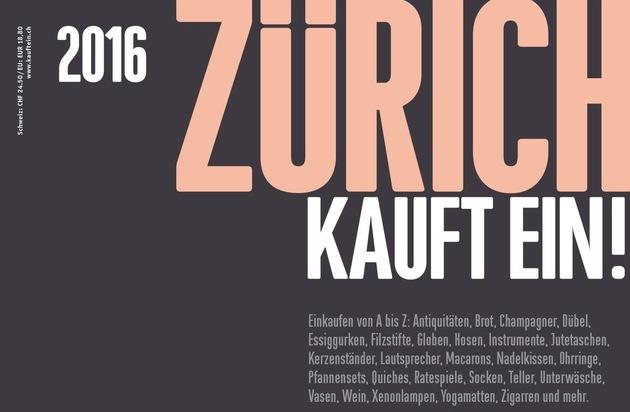 ZÜRICH KAUFT EIN!: ZÜRICH KAUFT EIN! 2016 / Die 300 besten Shopping Adressen der Stadt Zürich
