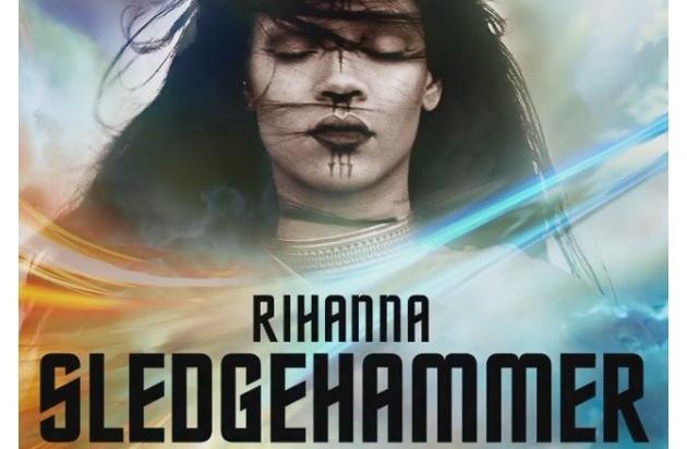 Universal International Division: RIHANNA präsentiert Titelsong zu STAR TREK BEYOND ++ SLEDGEHAMMER ab sofort erhältlich