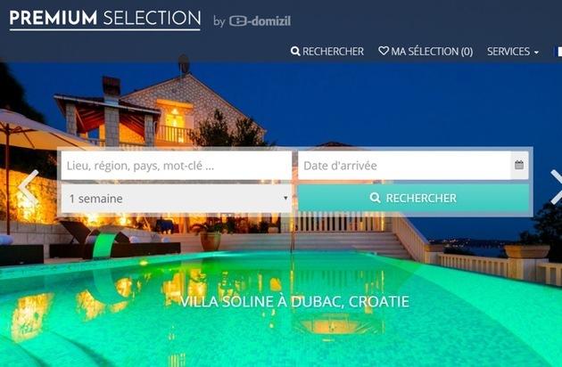 e-domizil AG: e-domizil lance PREMIUM SELECTION - un nouveau portail pour les locations vacances de luxe