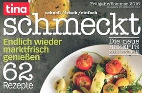 """Bauer Media Group, tina: Frisch auf dem Markt: Hochwertiges Food-Bookazine """"tina schmeckt"""" / Ab 20. April im Handel mit 62 Rezepten zum Nachkochen"""