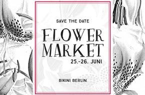 Blumenbüro: Mit Tollwasblumenmachen.de Blumen im Bikini Berlin neu erleben / Save the Date: Flower Market am 25. und 26. Juni