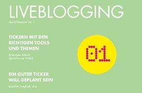 dpa Deutsche Presse-Agentur GmbH: Erstes dpa-Whitepaper: Welche Chancen Liveblogs den Medien bieten