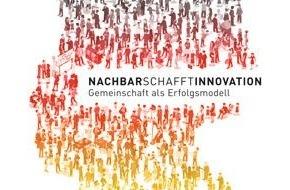 """Wettbewerb """"Ausgezeichnete Orte im Land der Ideen"""": NACHBARschafftINNOVATION: Gemeinschaftsprojekte mit Vorbildfunktion für Deutschlands Zukunft gesucht"""