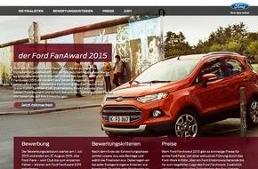 Ford-Werke GmbH: Finalisten des Ford FanAward 2015 stehen fest
