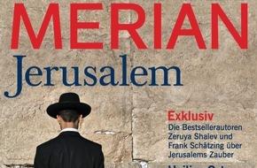 """Jahreszeiten Verlag, MERIAN: """"Warum Iris Berben, Frank Schätzing und Zeruya Shalev Jerusalem lieben - jetzt im neuen MERIAN über Jerusalem"""""""