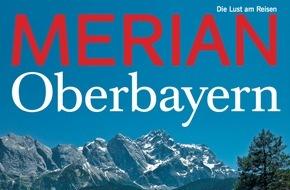 """Jahreszeiten Verlag, MERIAN: """"Berge, Seen, Altstädte - eine starke Elf im Süden"""" / Das neue MERIAN Oberbayern erscheint am 24. März 2016"""