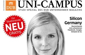 Deutsche Unternehmerbörse DUB.de GmbH: Deutsche Unternehmerbörse startet Studi-Titel DUB UNI-CAMPUS / Auflage: 40.000 Exemplare an 40 Unis / Spezial des DUB UNTERNEHMER-Magazins für Studierende