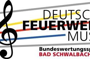 Deutscher Feuerwehrverband e. V. (DFV): Bad Schwalbach: 630 Feuerwehrmusiker treten an / Spitzenniveau beim 11. Bundeswertungsspielen des DFV / 3. bis 5. Oktober