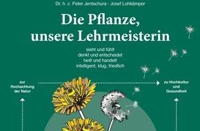 """Jentschura International GmbH: """"Die Pflanze, unsere Lehrmeisterin"""" / Neues Buch von Dr. h. c. Peter Jentschura / Bestseller Aussichten für bekannte Naturheilkunde-Autoren"""