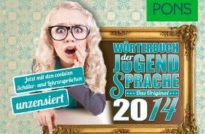 PONS GmbH: Frisch vom Pausenhof - das PONS Wörterbuch der Jugendsprache 2014