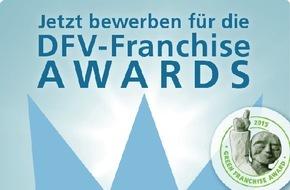 Deutscher Franchise Verband e.V.: DFV-Franchise Awards gehen in die nächste Runde (FOTO)