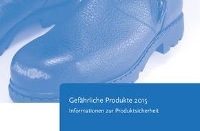 Bundesanstalt für Arbeitsschutz und Arbeitsmedizin: Fakten: Gefährliche Produkte 2015 veröffentlicht / Informationsdienst der BAuA zur Produktsicherheit