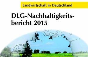 DLG Deutsche Landwirtschafts-Gesellschaft: DLG stellt ersten Nachhaltigkeitsbericht der deutschen Landwirtschaft vor