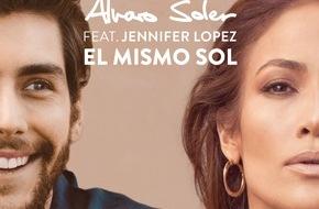 """Universal Music Entertainment GmbH: Alvaro Soler feat. Jennifer Lopez: Worldstar Upgrade für Hitsingle """"El Mismo Sol"""" / Alvaro Soler und Jennifer Lopez performen gemeinsam europäischen Iberohit"""