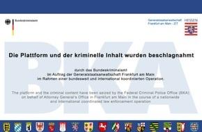 Bundeskriminalamt: BKA: Die Generalstaatsanwaltschaft Frankfurt am Main und das Bundeskriminalamt teilen mit: