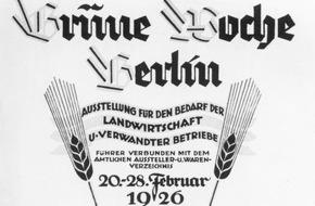 Messe Berlin GmbH: 90 Jahre Grüne Woche: Von einer lokalen Warenbörse zur Weltleitmesse / Rund 85.000 Aussteller und 32 Millionen Besucher seit 1926.