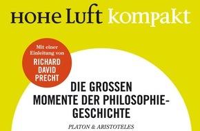 Hohe Luft Magazin: HOHE LUFT KOMPAKT porträtiert die größten Philosophen der Geschichte - mit einer Einleitung von Richard David Precht