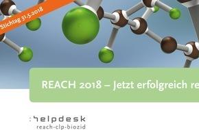 Bundesanstalt für Arbeitsschutz und Arbeitsmedizin: REACH: Jetzt erfolgreich registrieren / Registrierungsfrist endet Mitte 2018