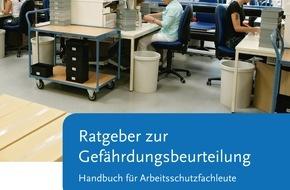 Bundesanstalt für Arbeitsschutz und Arbeitsmedizin: BAuA-Ratgeber zur Gefährdungsbeurteilung jetzt im Netz / Aktualisierte branchenunabhängige Handlungshilfe kostenlos nutzen