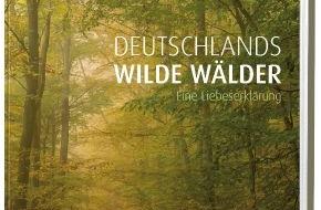 Gruner+Jahr, NATIONAL GEOGRAPHIC DEUTSCHLAND: Märchenhafte Wälder, beeindruckende Baumveteranen und urwüchsige Natur