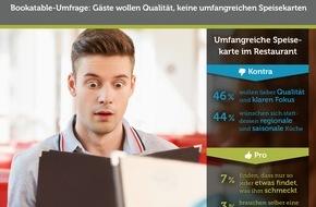 Bookatable GmbH & Co.KG: Gäste wollen Qualität statt umfangreiche Speisekarten / Aktuelle Bookatable-Umfrage zeigt: Regionale und saisonale Küche sowie Qualität schlagen große Auswahl im Restaurant