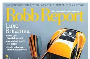Jahreszeiten Verlag GmbH: Luxusmagazin Robb Report in Großbritannien gestartet - Countdown für Robb Report Germany hat begonnen / JAHRESZEITEN VERLAG: Nur noch 161 Tage bis zum Start des Robb Report auch in Deutschland