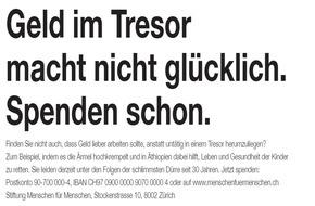 Stiftung Menschen für Menschen Schweiz: Geld im Tresor macht nicht glücklich. Spenden schon!
