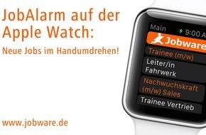 Jobware Online-Service GmbH: JobAlarm auf der Apple Watch / Jobware entwickelt als erster Stellenmarkt in Deutschland eine Smartwatch-App