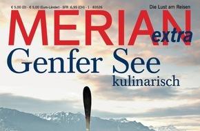 """Jahreszeiten Verlag, MERIAN: """"Die hohe Schule der Gastfreundschaft"""" / Jetzt neu im Handel: MERIAN extra """"Genfer See kulinarisch"""""""
