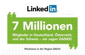 LinkedIn Corporation: Business-Netzwerk LinkedIn erreicht sieben Millionen Mitglieder in Deutschland, Österreich und der Schweiz