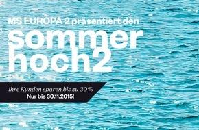 """Hapag-Lloyd Kreuzfahrten GmbH: """"Sommerhoch2"""": 360° Vermarktungskampagne für EUROPA 2 /  Mittelmeerreisen 2016"""