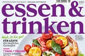 Gruner+Jahr, ESSEN&TRINKEN: ESSEN & TRINKEN Relaunch: Modernes Design, neue Rubriken und ein größerer Heftumfang für das 360-Grad-Foodmagazin