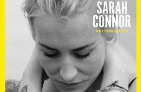 """Universal International Division: SARAH CONNOR: Platz #1 in den Offiziellen Deutschen Albumcharts - Gold für """"Muttersprache"""" - Platz #1 in der Schweiz - Platz #3 in Österreich"""