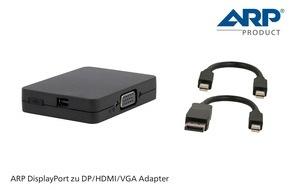 ARP Schweiz AG: Das Multitalent unter den Video-Adaptern: Der neue ARP DisplayPort Adapter
