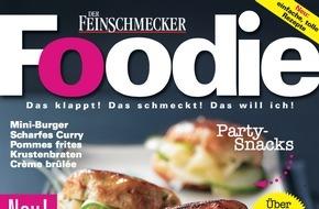"""Jahreszeiten Verlag, DER FEINSCHMECKER: """"Foodie"""" - das neue Magazin von den Machern von DER FEINSCHMECKER"""