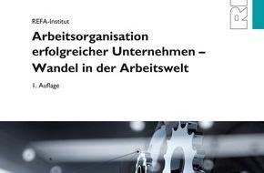 REFA-Institut e.V.: REFA-Kompendium Arbeitsorganisation: Arbeitsorganisation erfolgreicher Unternehmen in der digitalisierten Arbeitswelt