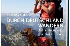 Gruner+Jahr, NATIONAL GEOGRAPHIC DEUTSCHLAND: Durch Deutschland wandern mit Andreas Kieling / In seinem neuesten Bildband zeigt Deutschlands bekanntester Tierfilmer bisher unveröffentlichte Aufnahmen seiner Wanderungen durch die eigene Heimat.