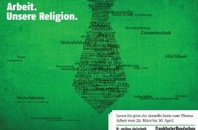 Frankfurter Rundschau: Arbeit. Unsere Religion. / Frankfurter Rundschau startet neue Serie