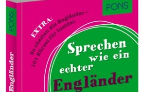PONS GmbH: Sprechen wie ein echter Engländer von PONS - Muttersprachler endlich verstehen (FOTO)