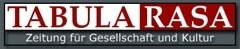 Tabula Rasa, Zeitung für Gesellschaft und Kultur