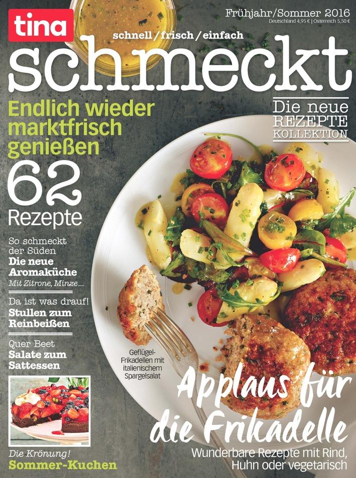 """Frisch auf dem Markt: Hochwertiges Food-Bookazine """"tina schmeckt"""" / Ab 20. April im Handel mit 62 Rezepten zum Nachkochen"""