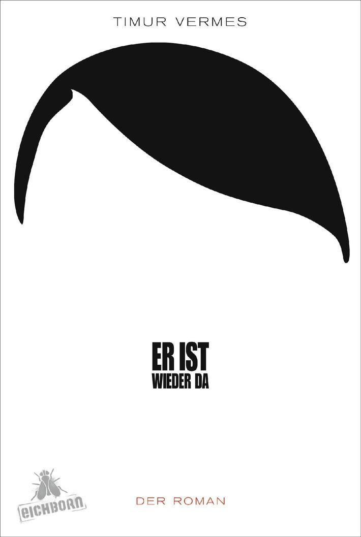 Constantin Film und Mythos Film verfilmen Timur Vermes' Bestseller-Satire ER IST WIEDER DA