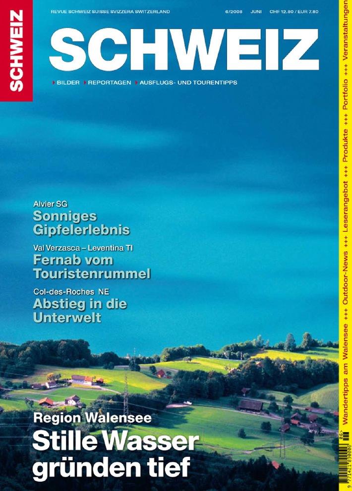 Revue SCHWEIZ 6/08: Walensee - Stille Wasser gründen tief