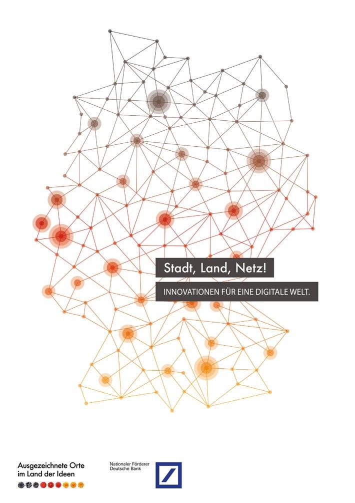 """Ein Netz voller Ideen: Die 100 besten Innovationen für eine digitale Welt stehen fest / Initiative """"Deutschland - Land der Ideen"""" und die Deutsche Bank geben Preisträger bekannt"""